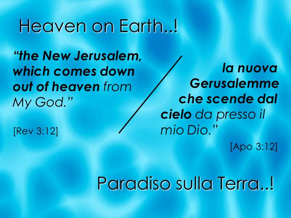 Heaven on Earth..! Paradiso sulla Terra..!