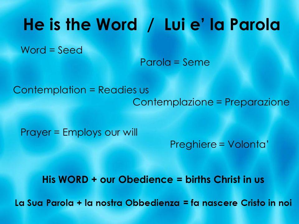 He is the Word / Lui e' la Parola