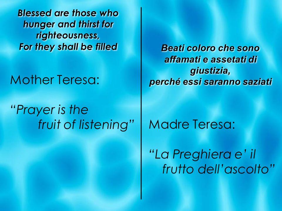Mother Teresa: Prayer is the fruit of listening Madre Teresa: