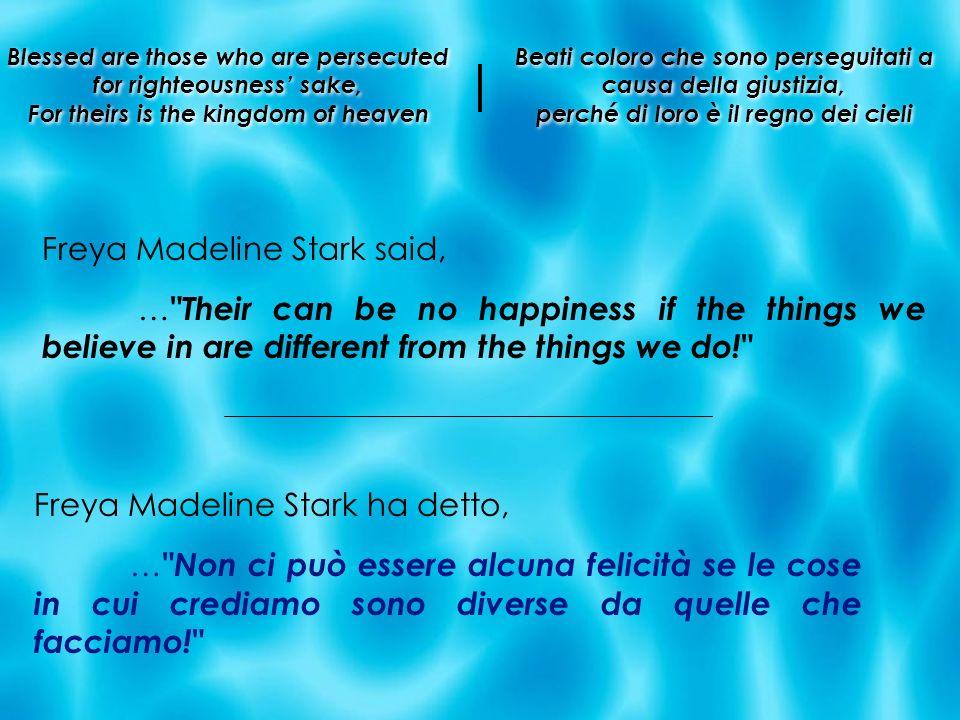 Freya Madeline Stark said,