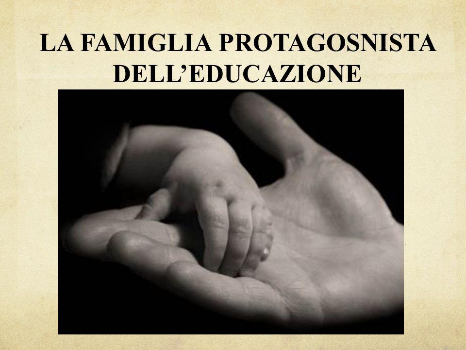 LA FAMIGLIA PROTAGOSNISTA DELL'EDUCAZIONE