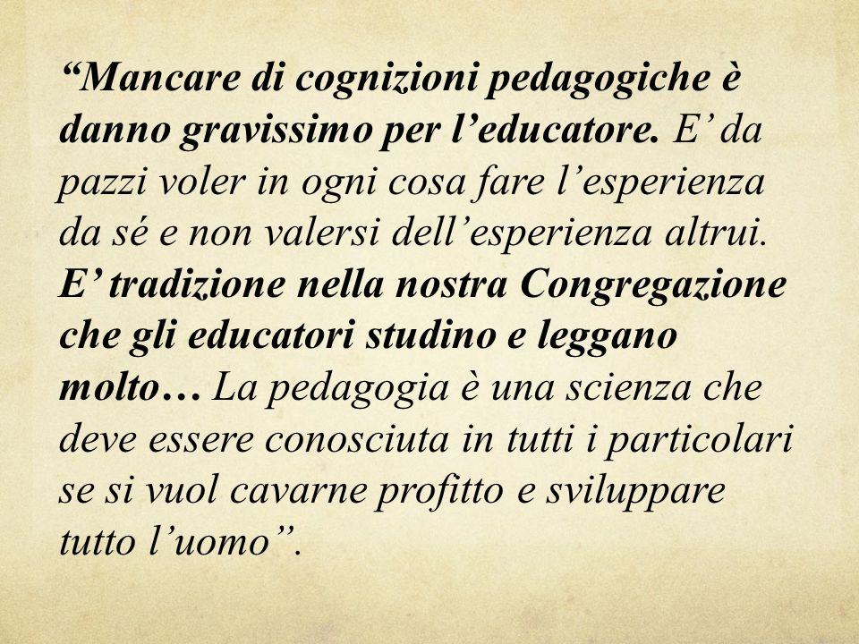 Mancare di cognizioni pedagogiche è danno gravissimo per l'educatore