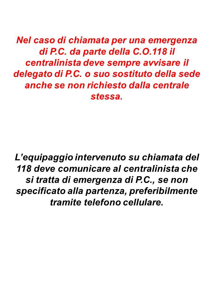 Nel caso di chiamata per una emergenza di P. C. da parte della C. O