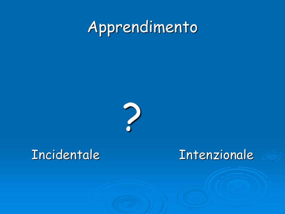 Apprendimento Incidentale Intenzionale