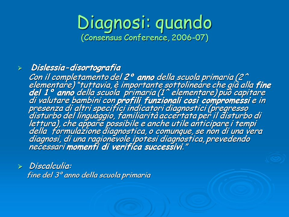 Diagnosi: quando (Consensus Conference, 2006-07)