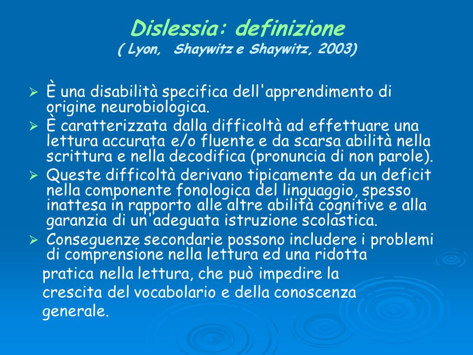 Dislessia: definizione ( Lyon, Shaywitz e Shaywitz, 2003)