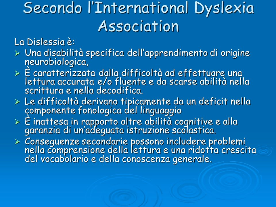 Secondo l'International Dyslexia Association