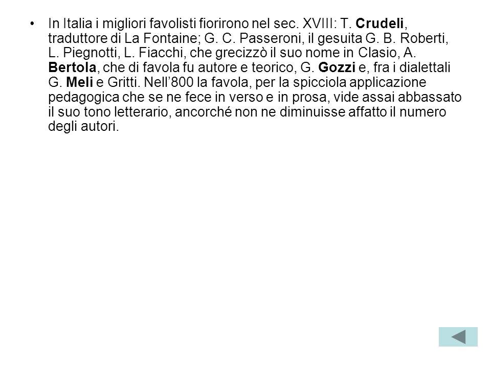 In Italia i migliori favolisti fiorirono nel sec. XVIII: T