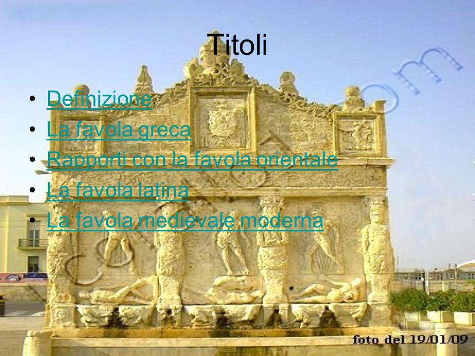 Titoli Definizione La favola greca Rapporti con la favola orientale