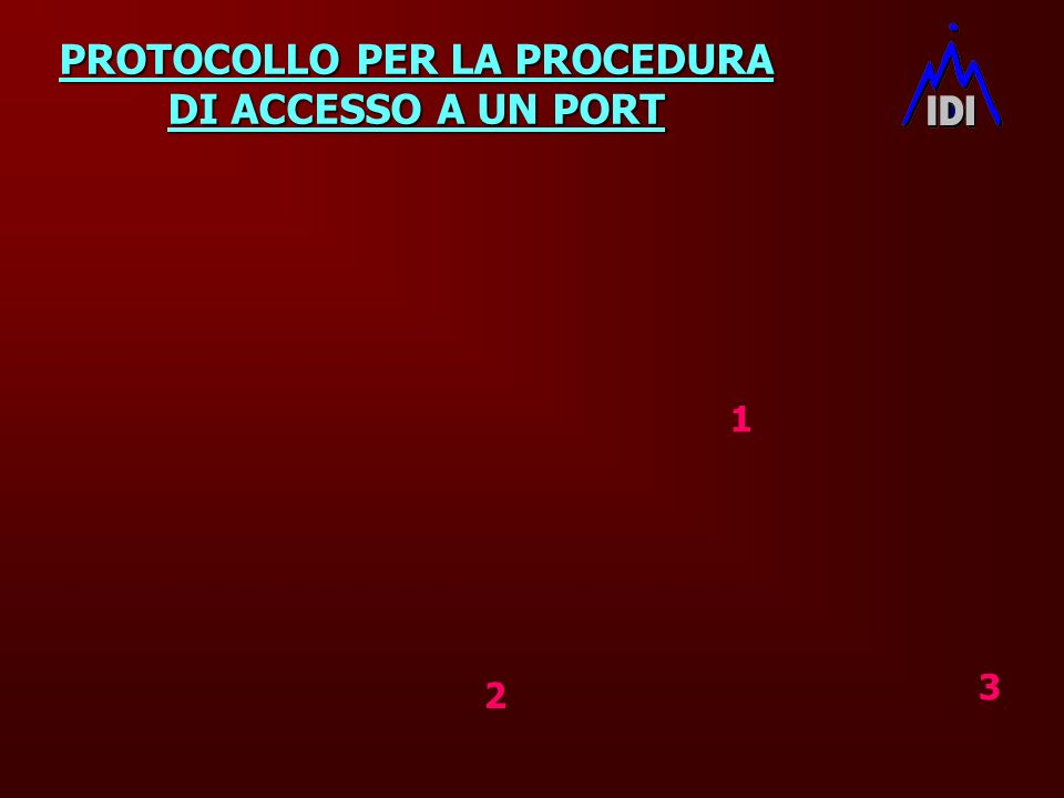 PROTOCOLLO PER LA PROCEDURA DI ACCESSO A UN PORT