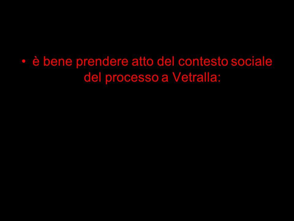 è bene prendere atto del contesto sociale del processo a Vetralla: