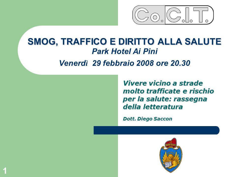 SMOG, TRAFFICO E DIRITTO ALLA SALUTE Park Hotel Ai Pini Venerdì 29 febbraio 2008 ore 20.30