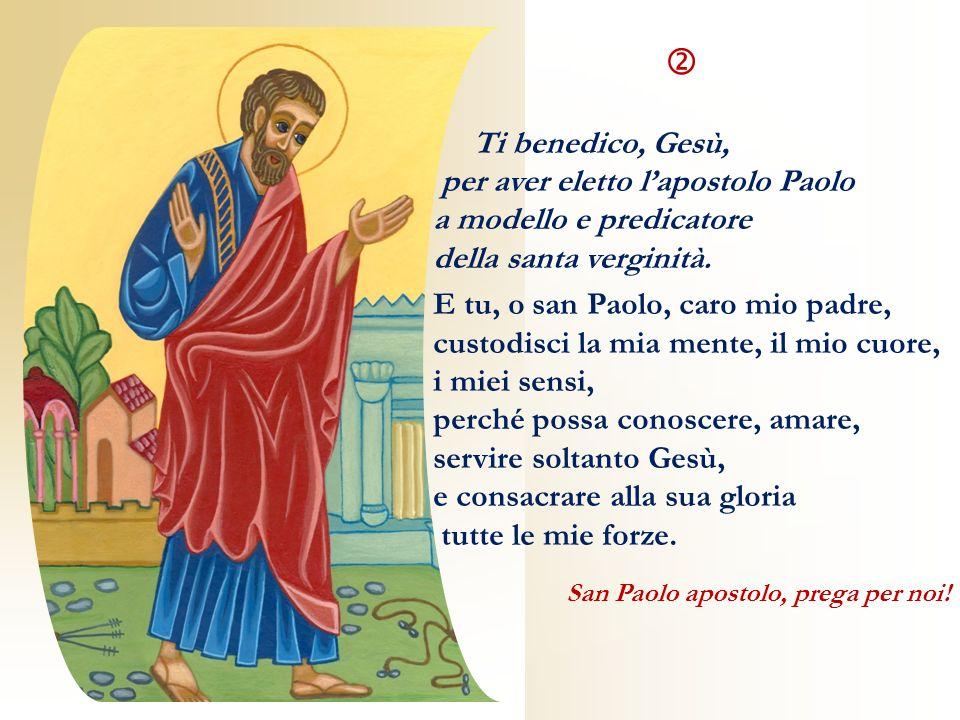  Ti benedico, Gesù, per aver eletto l'apostolo Paolo