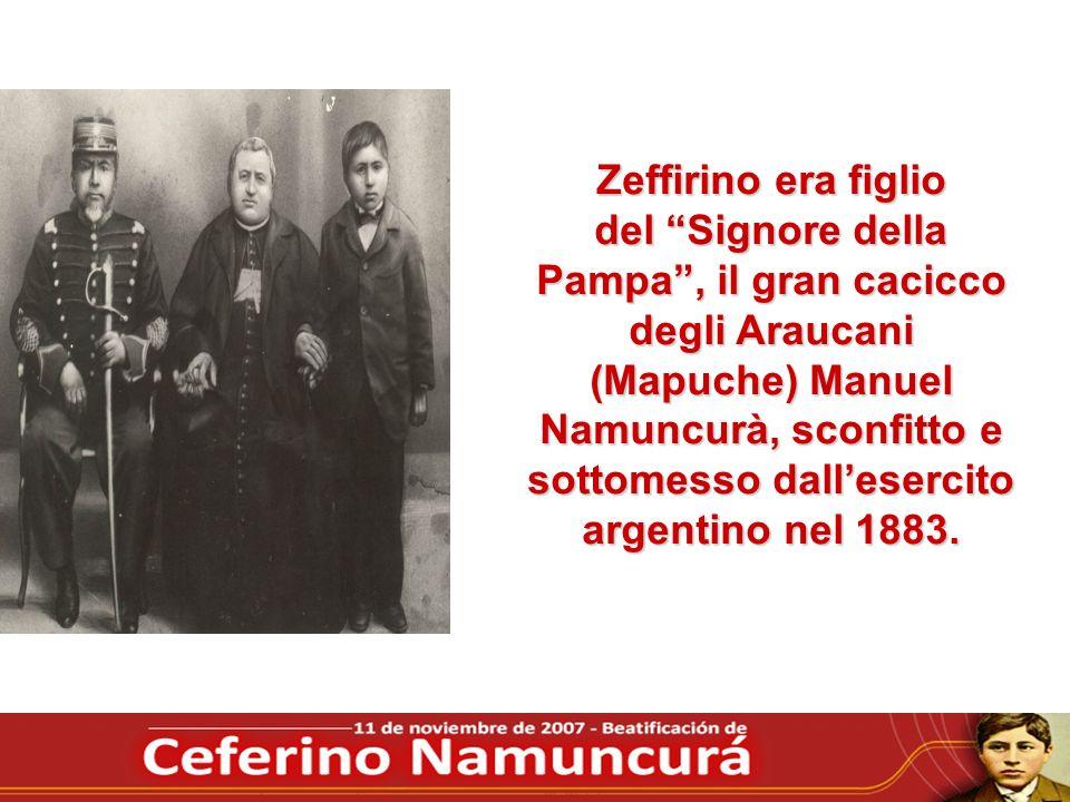 Zeffirino era figlio del Signore della Pampa , il gran cacicco degli Araucani (Mapuche) Manuel Namuncurà, sconfitto e sottomesso dall'esercito argentino nel 1883.