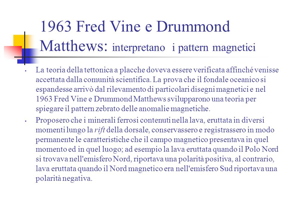 1963 Fred Vine e Drummond Matthews: interpretano i pattern magnetici