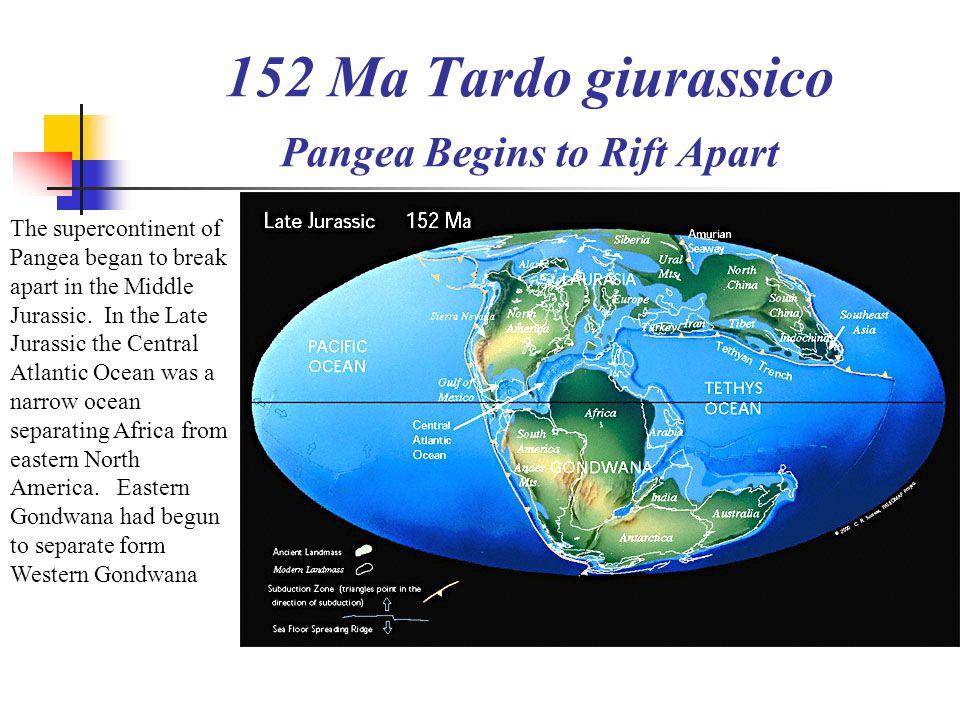152 Ma Tardo giurassico Pangea Begins to Rift Apart