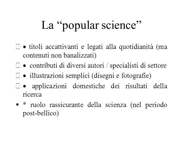 La popular science · titoli accattivanti e legati alla quotidianità (ma contenuti non banalizzati)