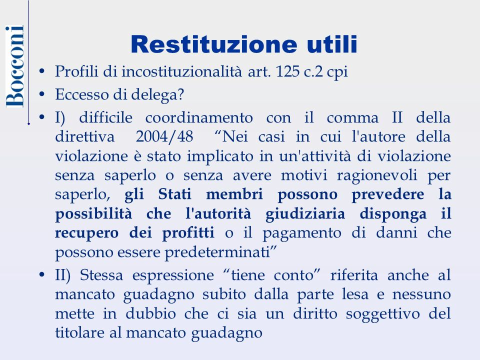 Restituzione utili Profili di incostituzionalità art. 125 c.2 cpi
