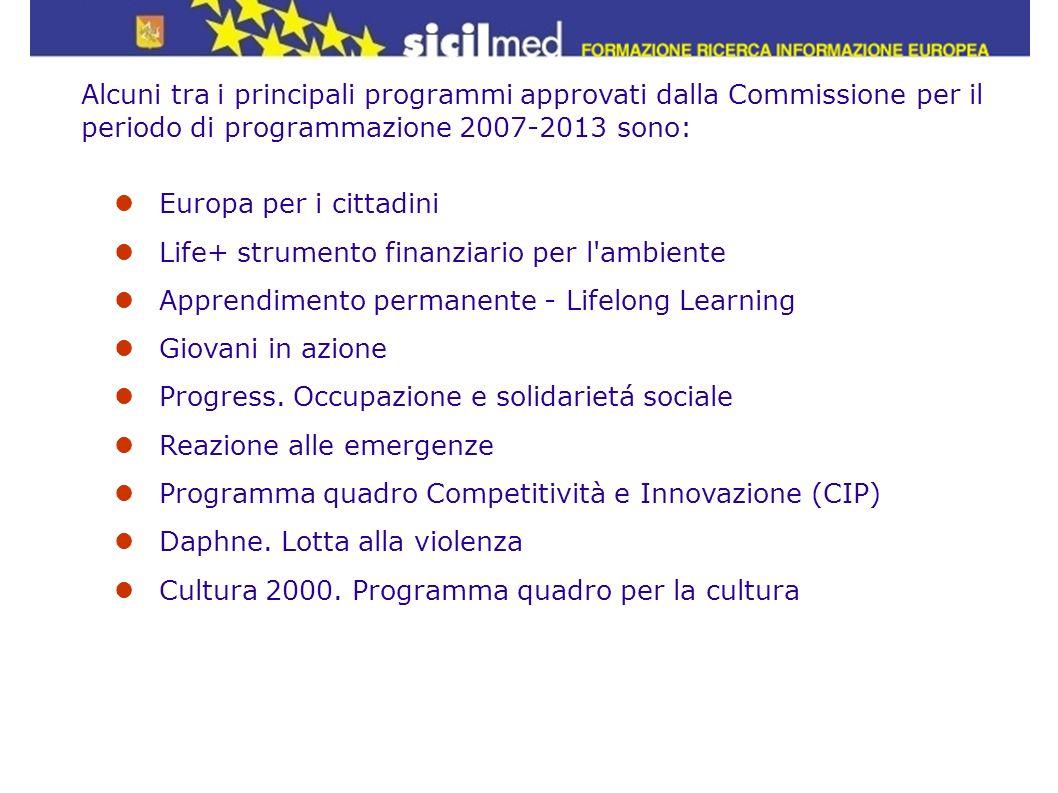 Alcuni tra i principali programmi approvati dalla Commissione per il periodo di programmazione 2007-2013 sono: