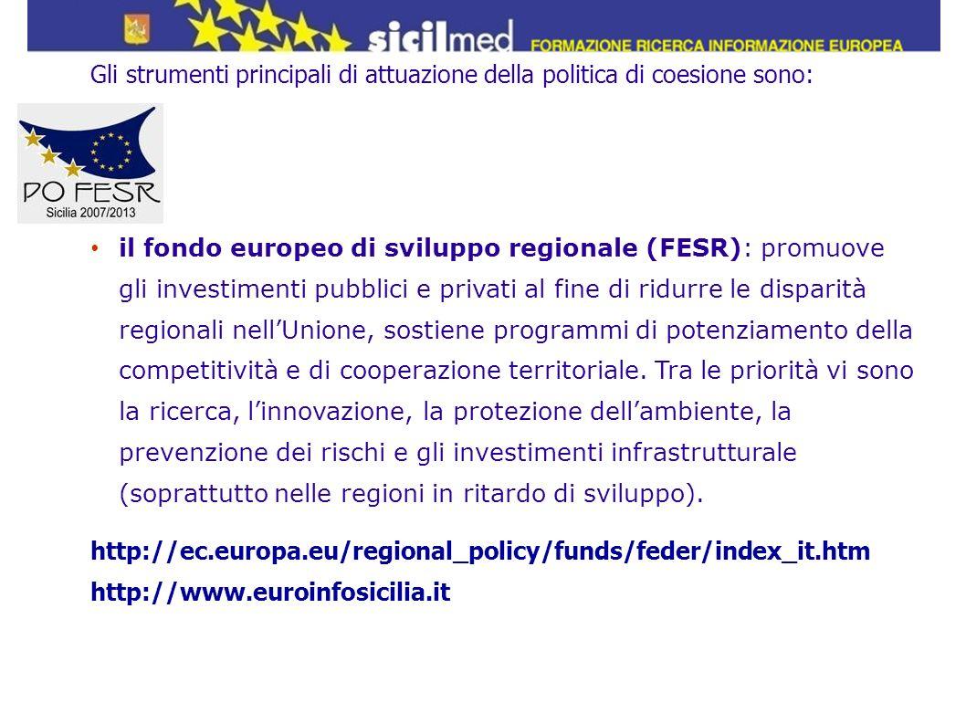 Gli strumenti principali di attuazione della politica di coesione sono: