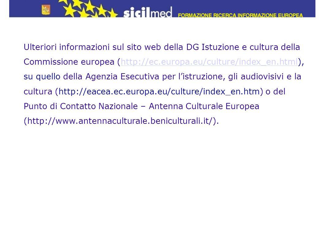 Ulteriori informazioni sul sito web della DG Istuzione e cultura della Commissione europea (http://ec.europa.eu/culture/index_en.html), su quello della Agenzia Esecutiva per l'istruzione, gli audiovisivi e la cultura (http://eacea.ec.europa.eu/culture/index_en.htm) o del Punto di Contatto Nazionale – Antenna Culturale Europea (http://www.antennaculturale.beniculturali.it/).