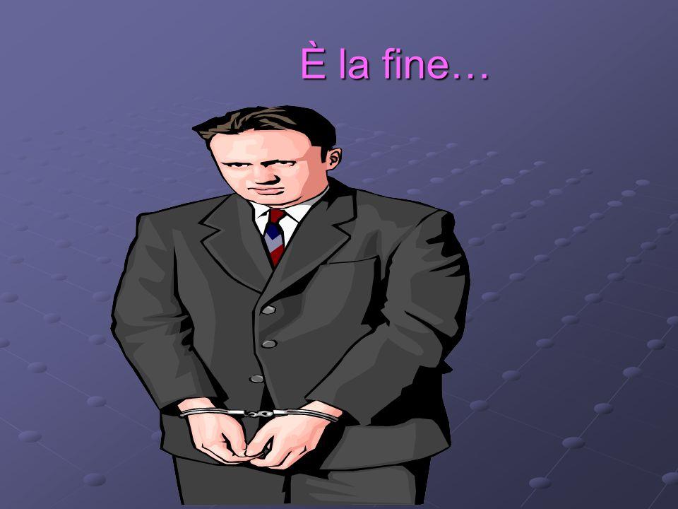 È la fine…
