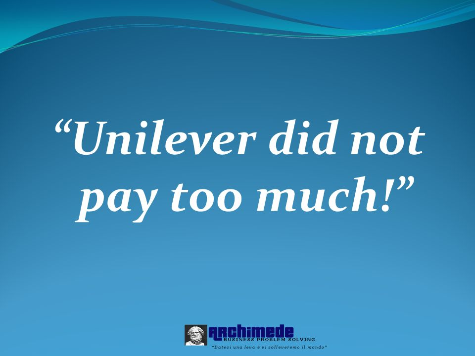 Unilever did not pay too much!