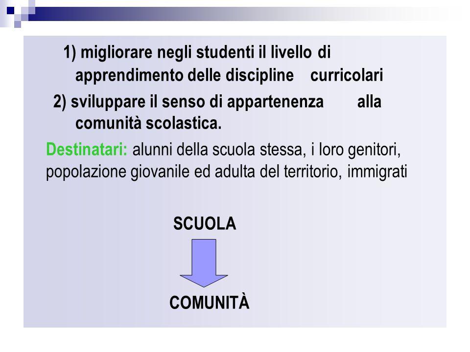 1) migliorare negli studenti il livello di