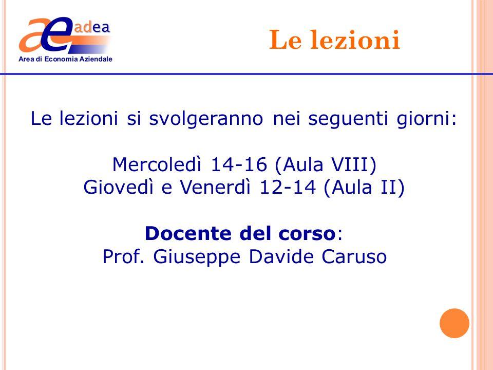 Le lezioni Le lezioni si svolgeranno nei seguenti giorni: