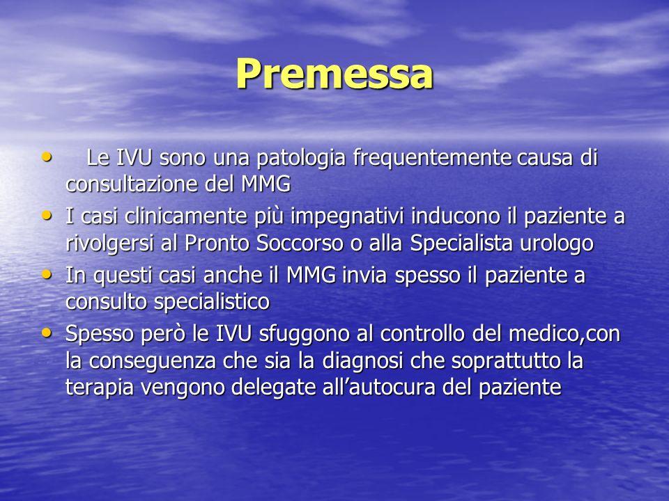 Premessa Le IVU sono una patologia frequentemente causa di consultazione del MMG.
