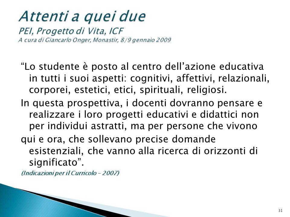 Attenti a quei due PEI, Progetto di Vita, ICF A cura di Giancarlo Onger, Monastir, 8/9 gennaio 2009