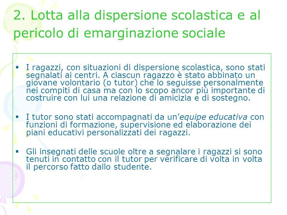 2. Lotta alla dispersione scolastica e al pericolo di emarginazione sociale