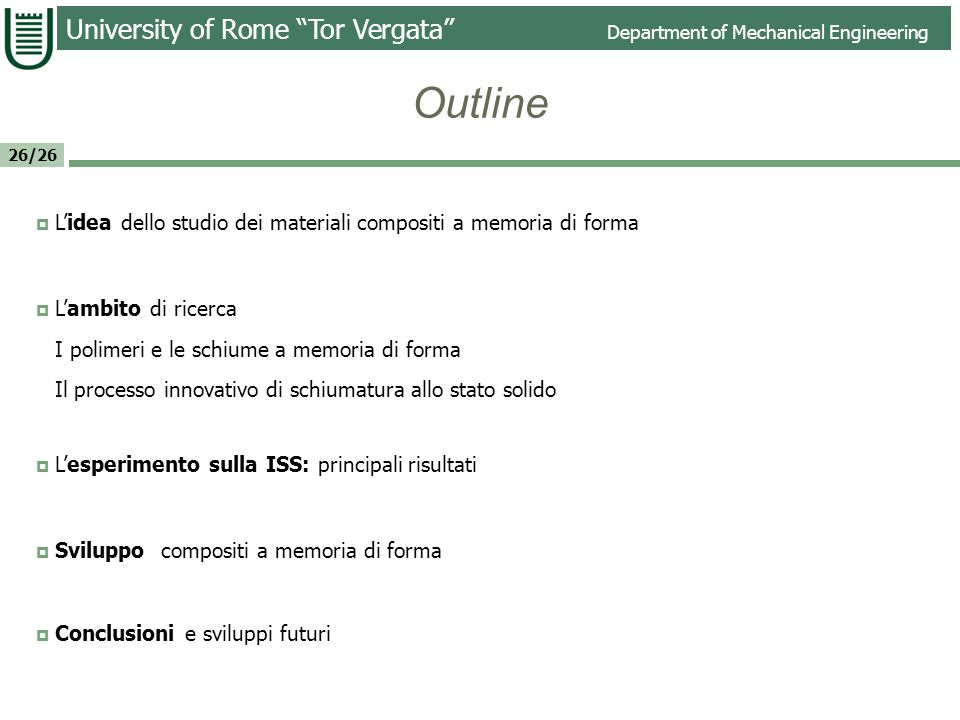 Outline L'idea dello studio dei materiali compositi a memoria di forma