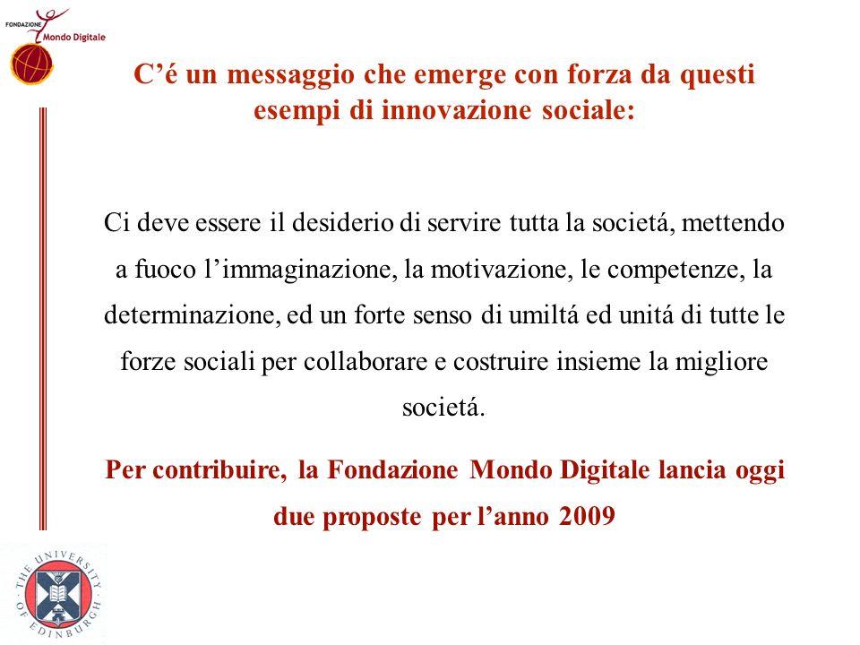 C'é un messaggio che emerge con forza da questi esempi di innovazione sociale: