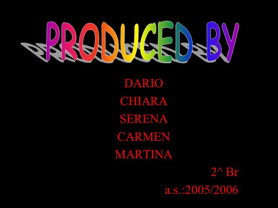 DARIO CHIARA SERENA CARMEN MARTINA 2^ Br a.s.:2005/2006