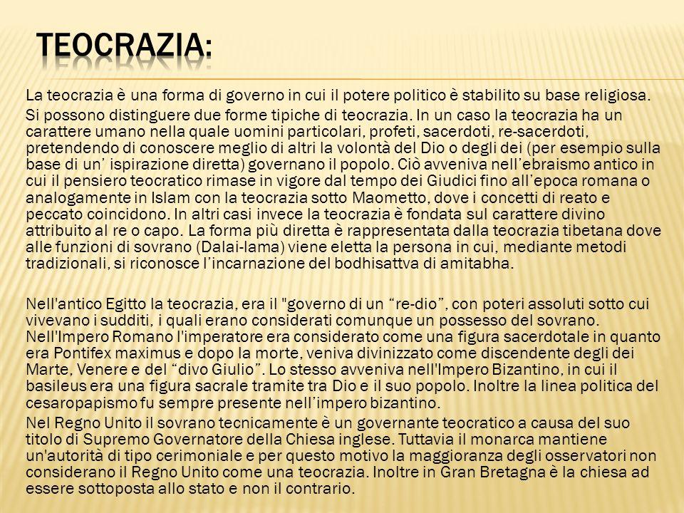 Teocrazia: La teocrazia è una forma di governo in cui il potere politico è stabilito su base religiosa.