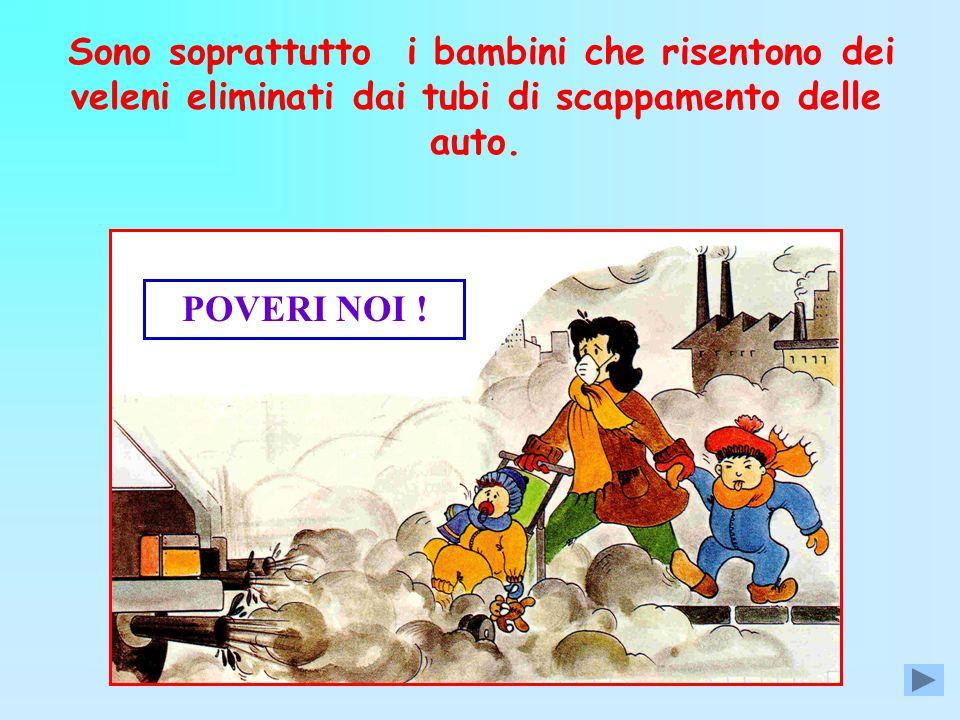 Sono soprattutto i bambini che risentono dei veleni eliminati dai tubi di scappamento delle auto.