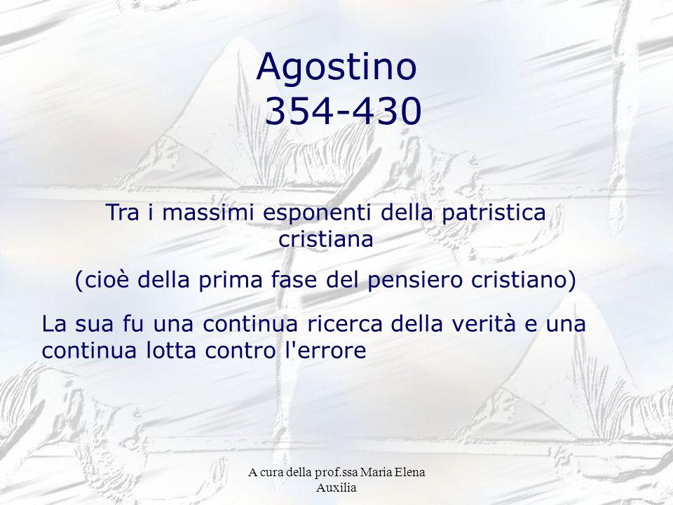 Agostino 354-430 Tra i massimi esponenti della patristica cristiana
