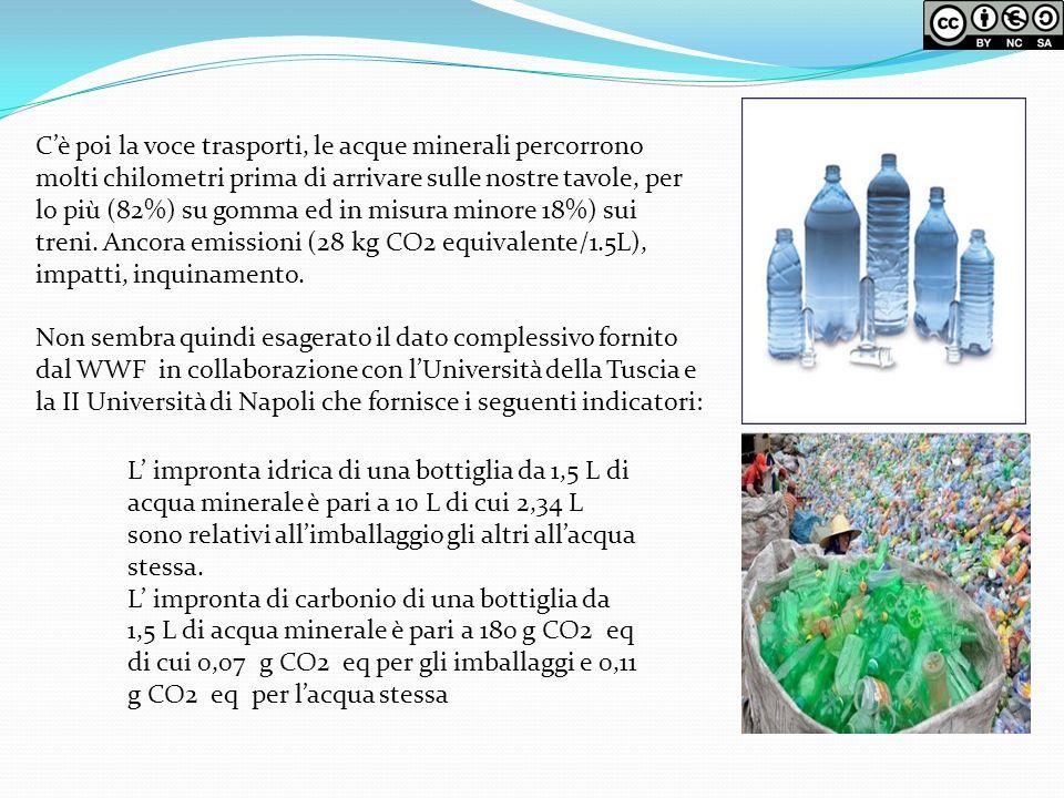 C'è poi la voce trasporti, le acque minerali percorrono molti chilometri prima di arrivare sulle nostre tavole, per lo più (82%) su gomma ed in misura minore 18%) sui treni. Ancora emissioni (28 kg CO2 equivalente/1.5L),