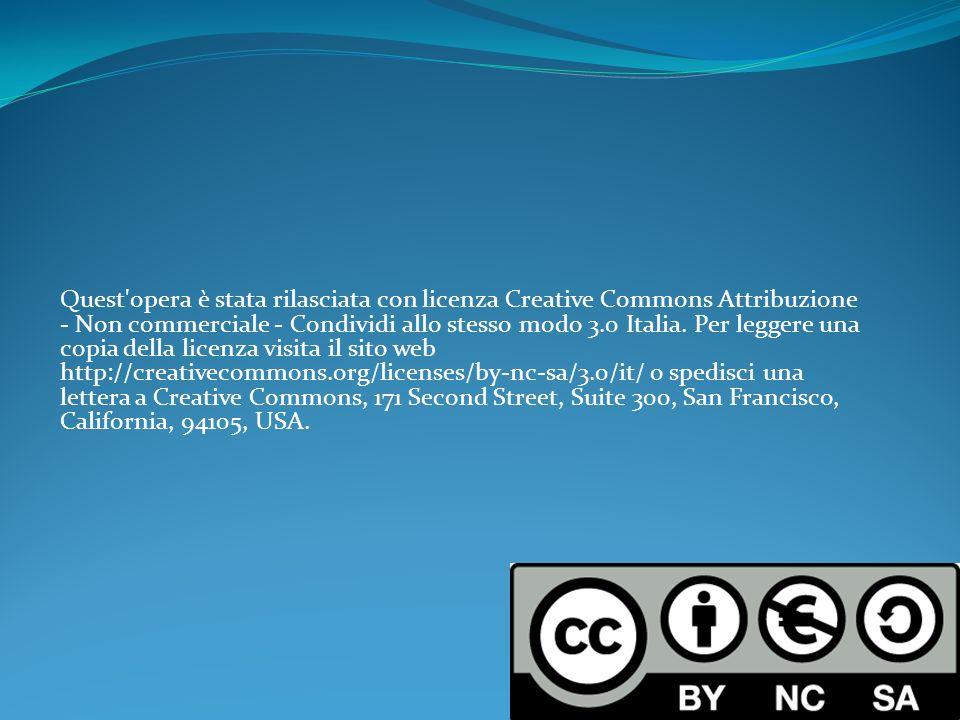 Quest opera è stata rilasciata con licenza Creative Commons Attribuzione - Non commerciale - Condividi allo stesso modo 3.0 Italia.