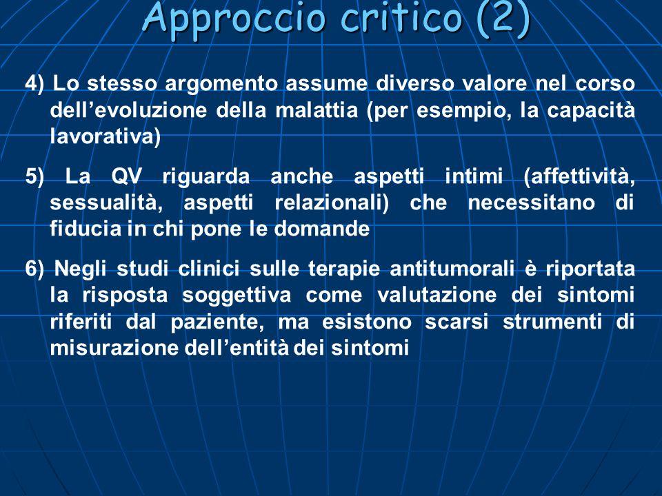Approccio critico (2) 4) Lo stesso argomento assume diverso valore nel corso dell'evoluzione della malattia (per esempio, la capacità lavorativa)