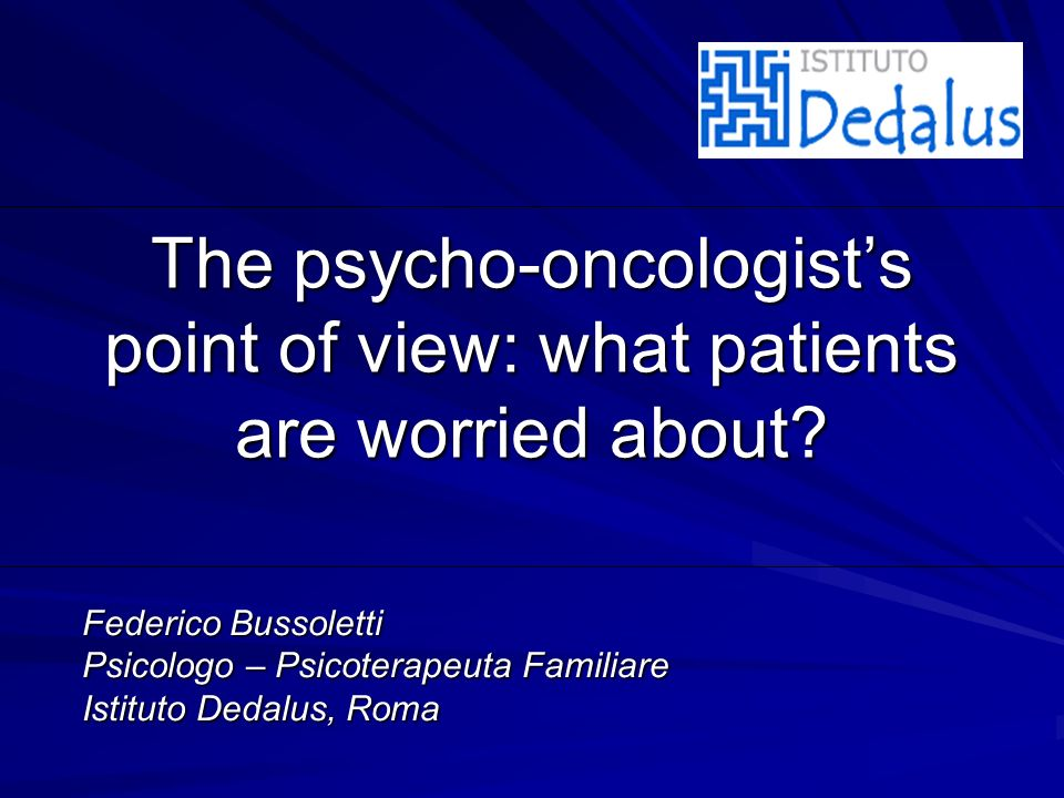 The psycho-oncologist's point of view: what patients are worried about