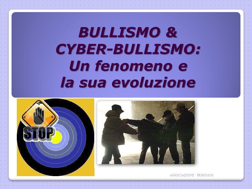 BULLISMO & CYBER-BULLISMO: Un fenomeno e la sua evoluzione