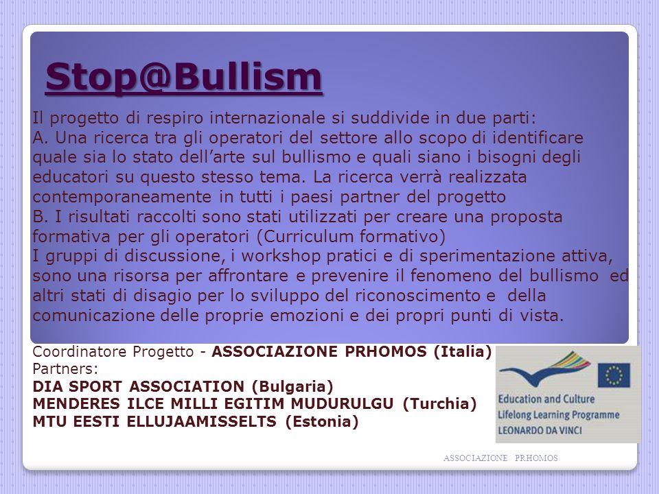 Stop@Bullism Il progetto di respiro internazionale si suddivide in due parti: