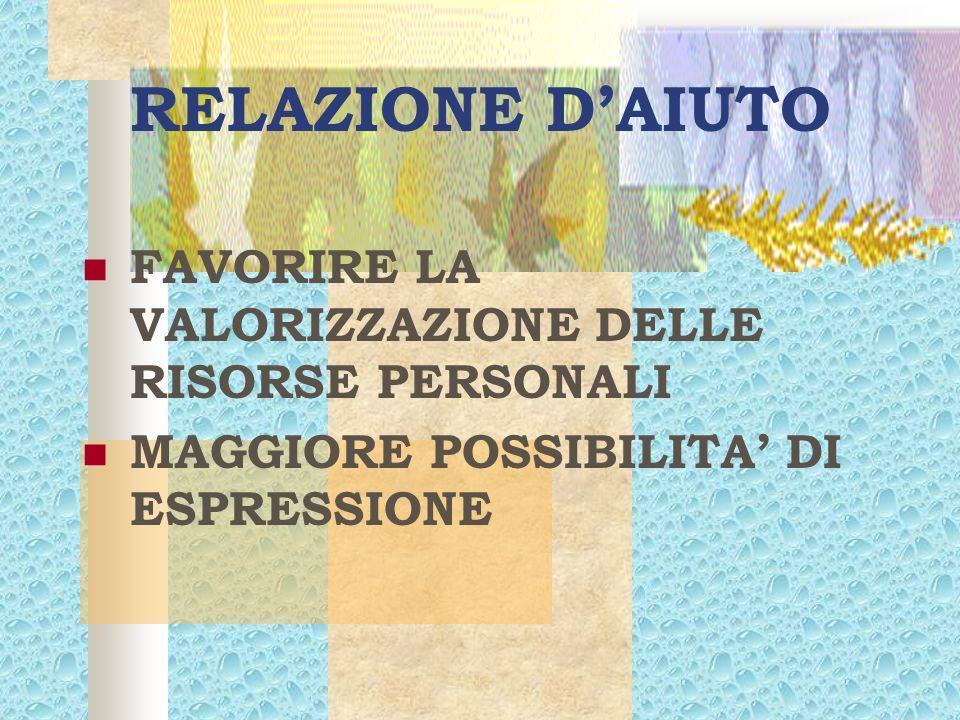 RELAZIONE D'AIUTO FAVORIRE LA VALORIZZAZIONE DELLE RISORSE PERSONALI