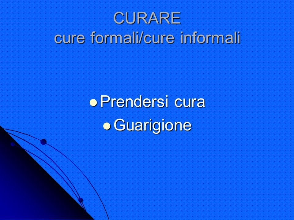 CURARE cure formali/cure informali
