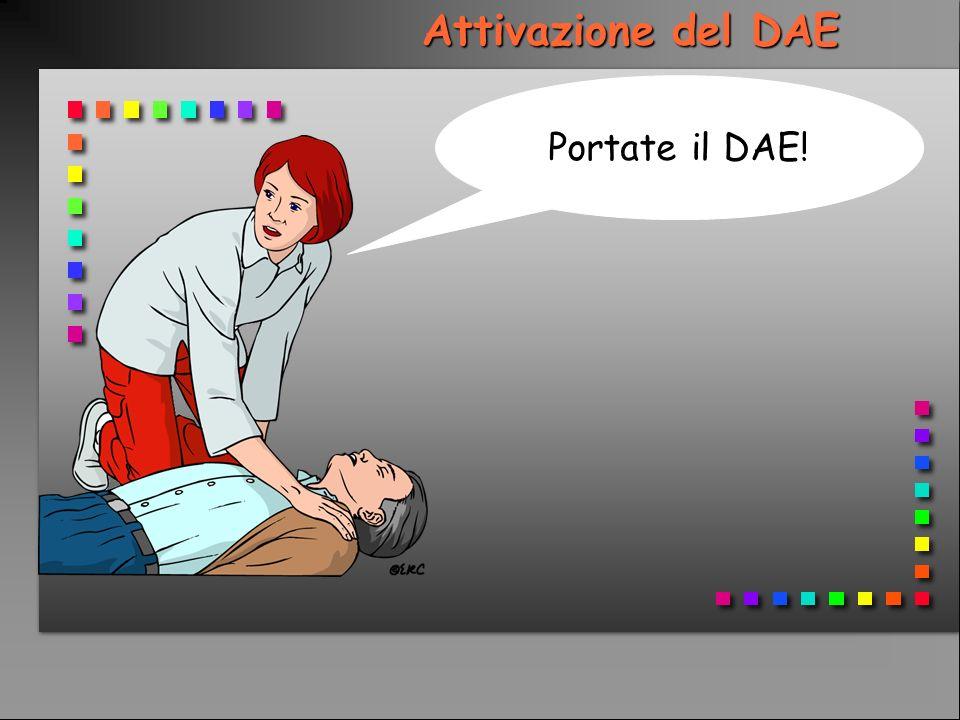 Attivazione del DAE Portate il DAE!