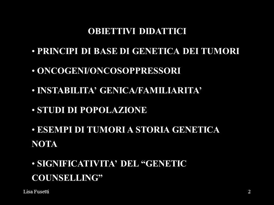 PRINCIPI DI BASE DI GENETICA DEI TUMORI ONCOGENI/ONCOSOPPRESSORI