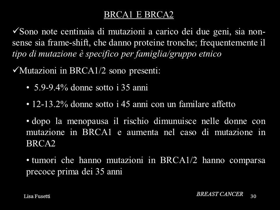 Mutazioni in BRCA1/2 sono presenti: 5.9-9.4% donne sotto i 35 anni