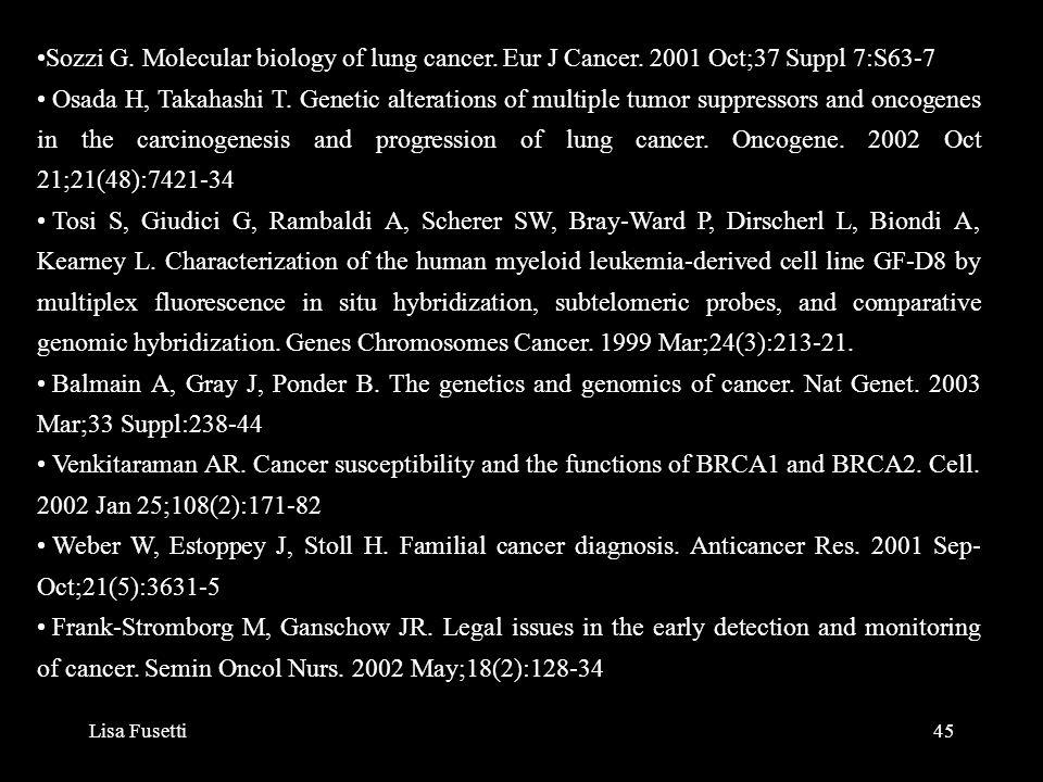 Sozzi G. Molecular biology of lung cancer. Eur J Cancer